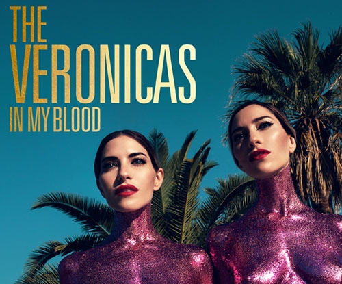 The Veronicas drop new single 'In My Blood'