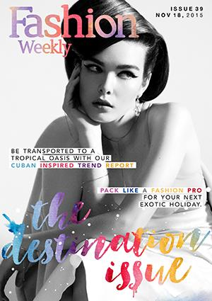 Fashion Weekly #39 The Destination Issue
