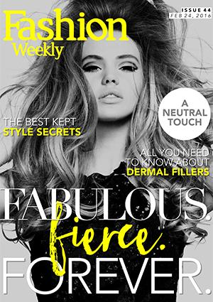 Fashion Weekly Issue 44 FABULOUS. FIERCE. FOREVER.